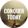 Conquer Today